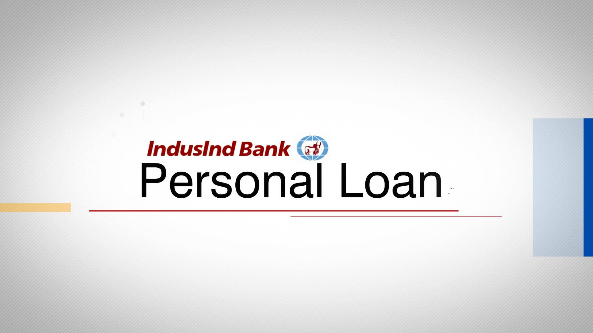 Best & Lowest Interest Rate IndusInd Bank Personal Loan India, Delhi/NCR, Noida 2018